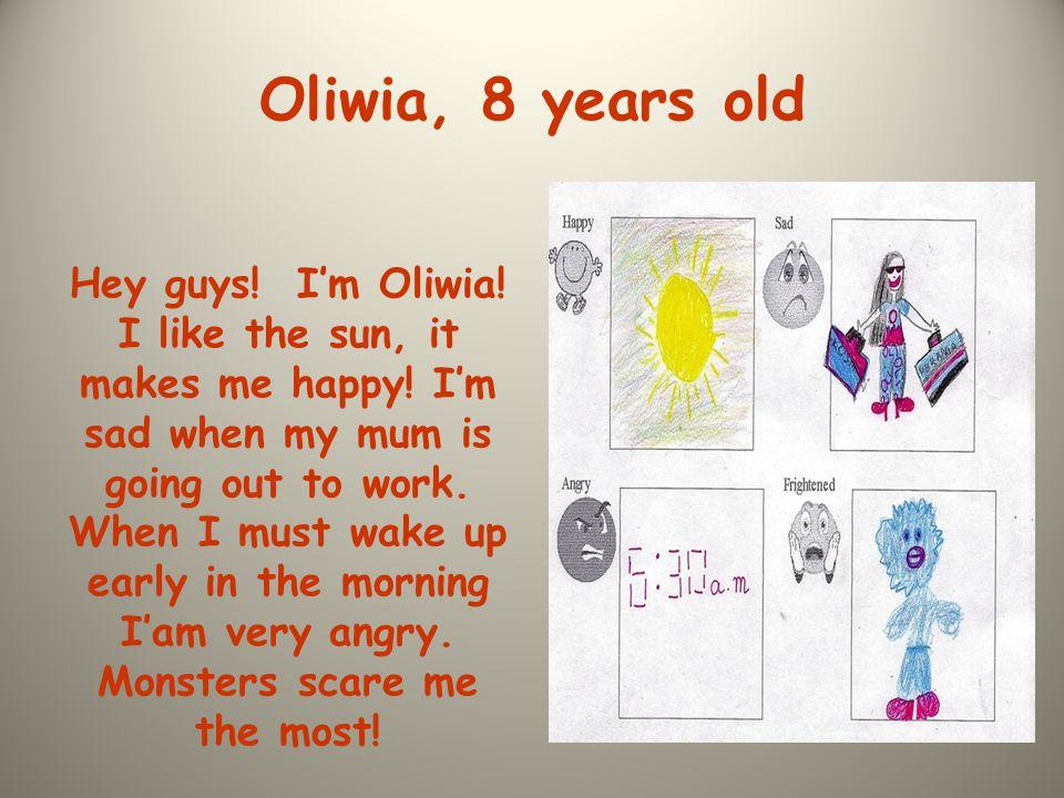 Paulina, 8 years old Hello.I'm happy when I get good marks at school.