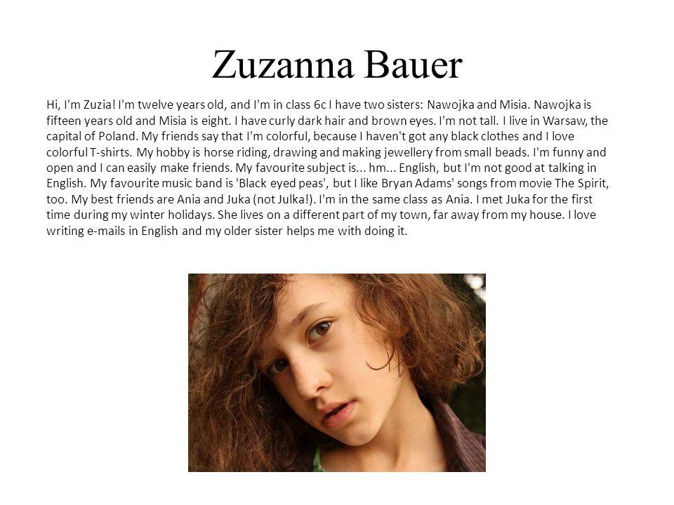 Zuzanna Bauer Hi, I m Zuzia.