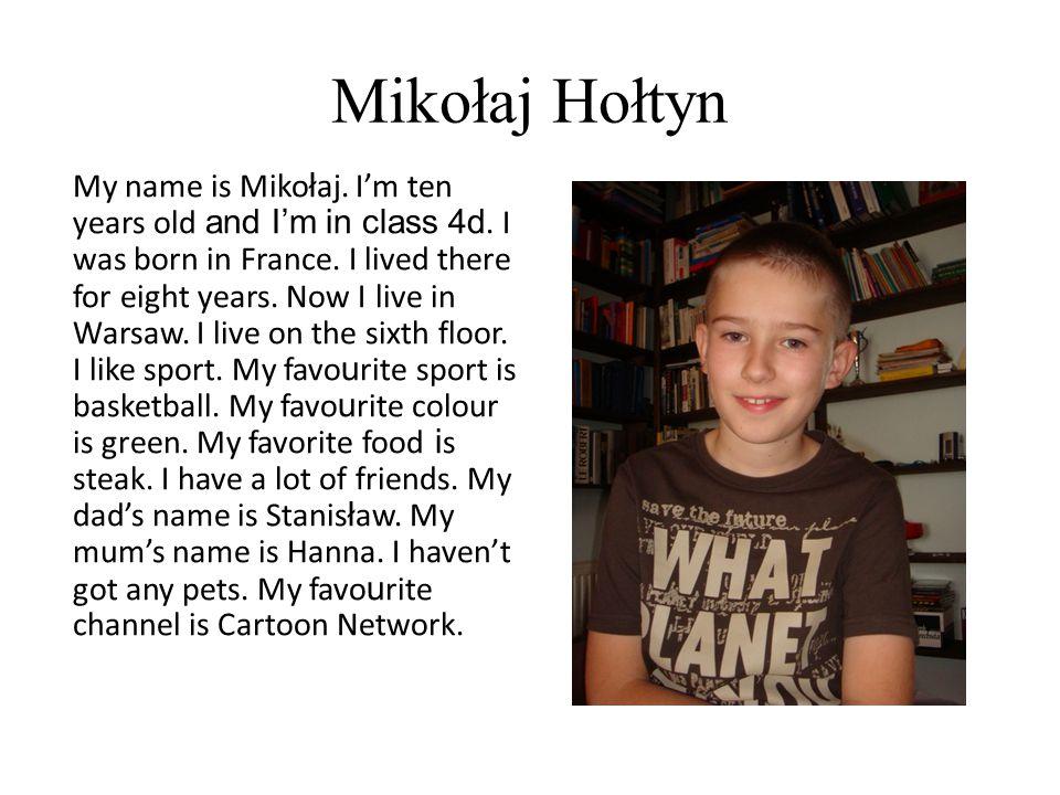 Julia Kwiatkowska Hello.My name is Julia. I am 12 years old and I am in class 6c.