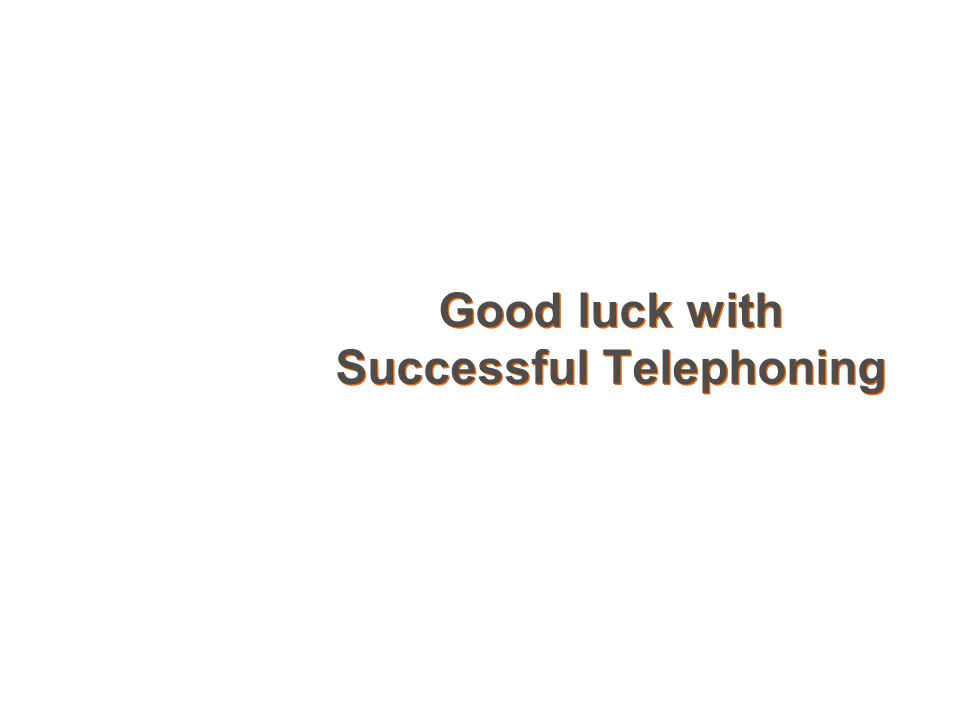 Good luck with Successful Telephoning