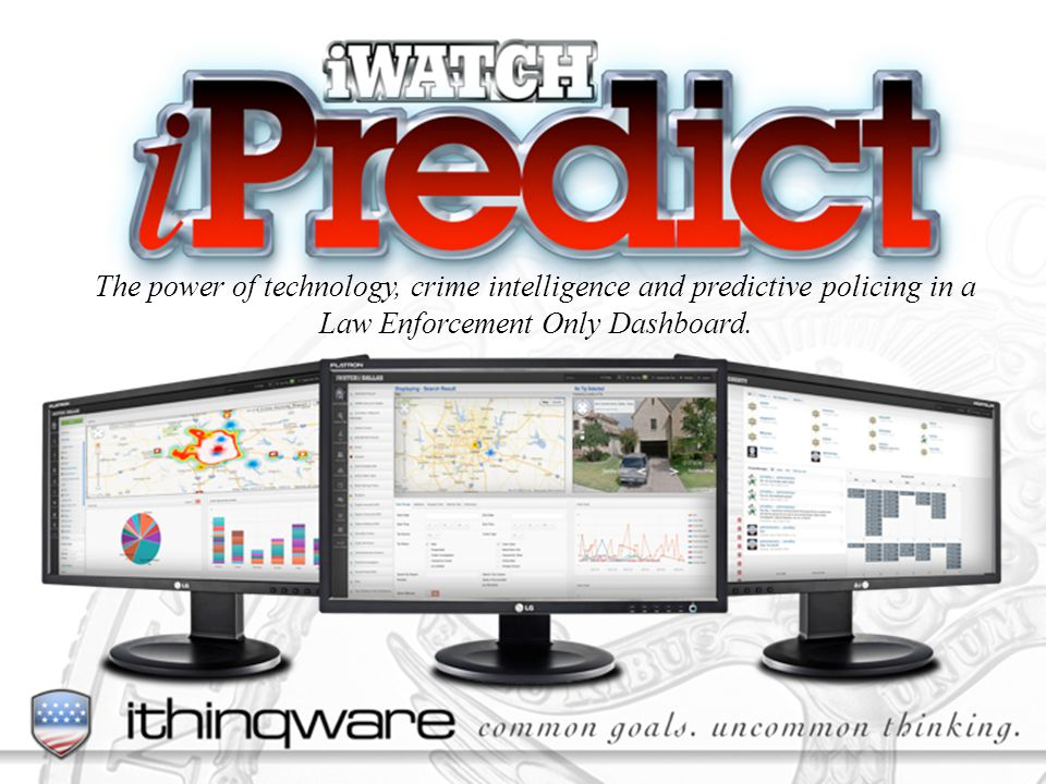 The power of technology, crime intelligence and predictive policing in a Law Enforcement Only Dashboard.