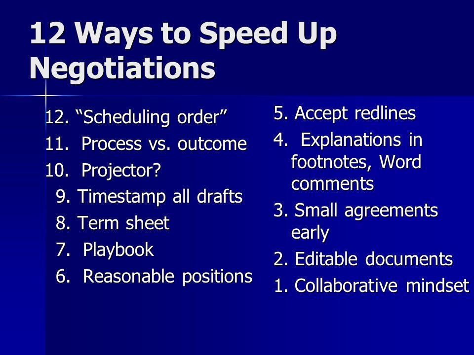 12 Ways to Speed Up Negotiations 12. Scheduling order 11.
