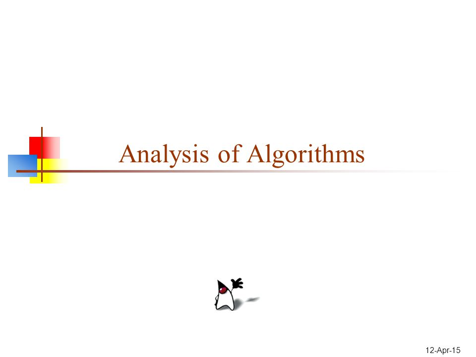12-Apr-15 Analysis of Algorithms