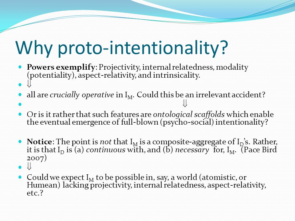 Why proto-intentionality.