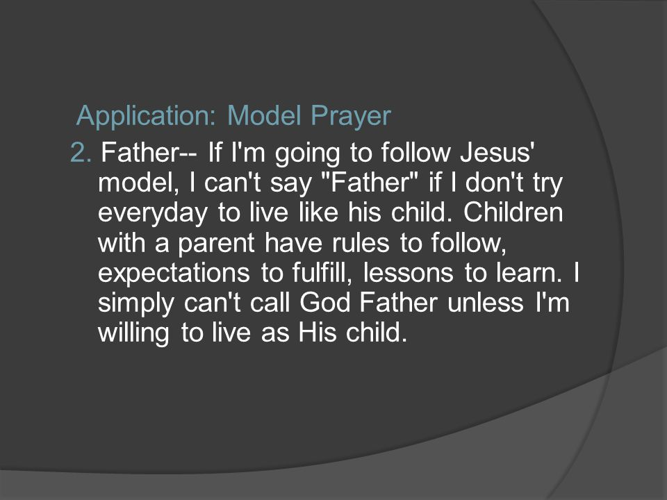 Application: Model Prayer 2.