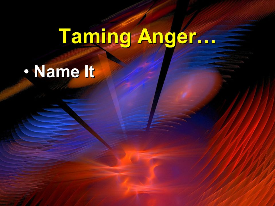 Taming Anger… Name It