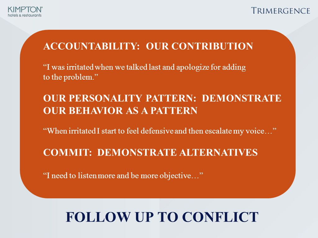 "ACCOUNTABILITY: OUR CONTRIBUTION ""I was irritated when we talked last and apologize for adding to the problem."" OUR PERSONALITY PATTERN: DEMONSTRATE O"