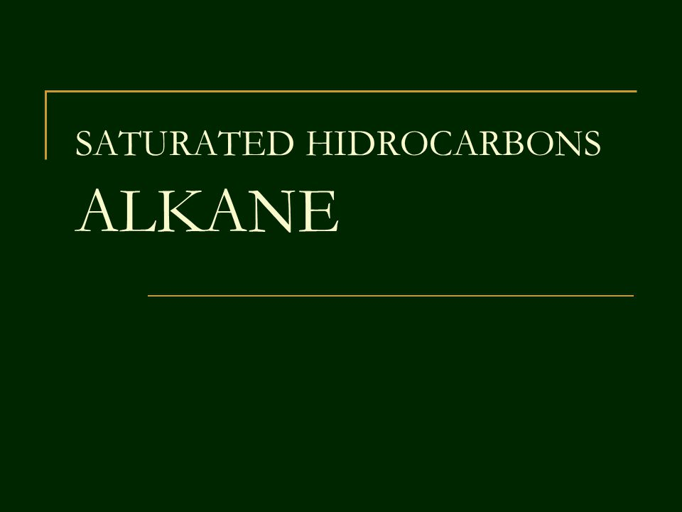 SATURATED HIDROCARBONS ALKANE