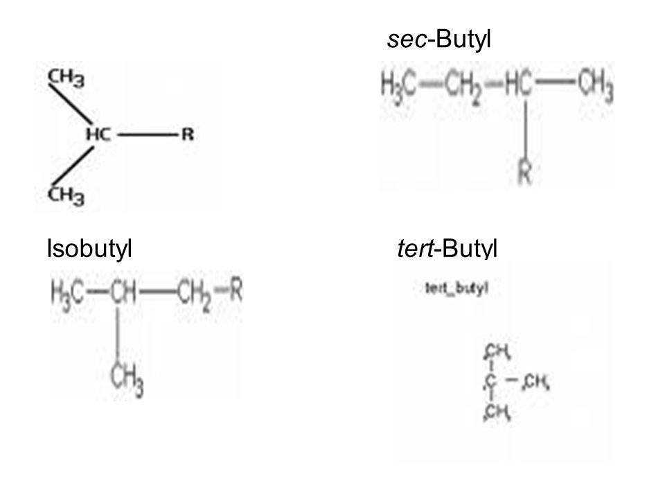 Isopropyl Isobutyl sec-Butyl tert-Butyl