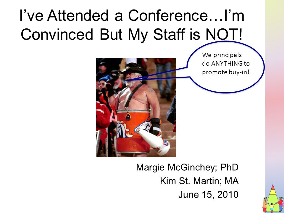 I've Attended a Conference…I'm Convinced But My Staff is NOT.