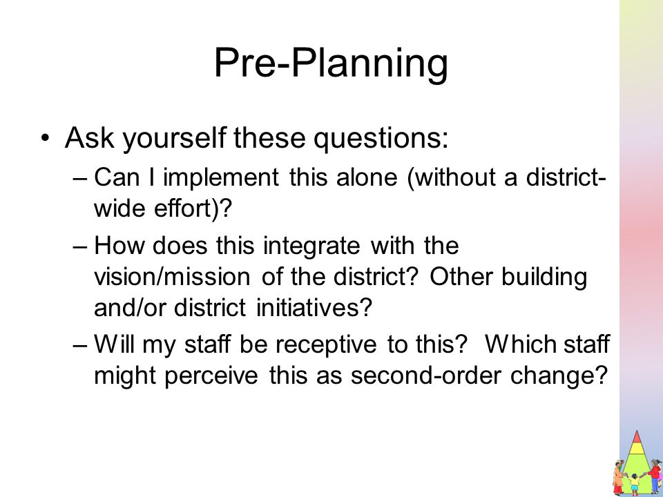 Pre-Planning –Will majority of the staff view this as a second- order change.