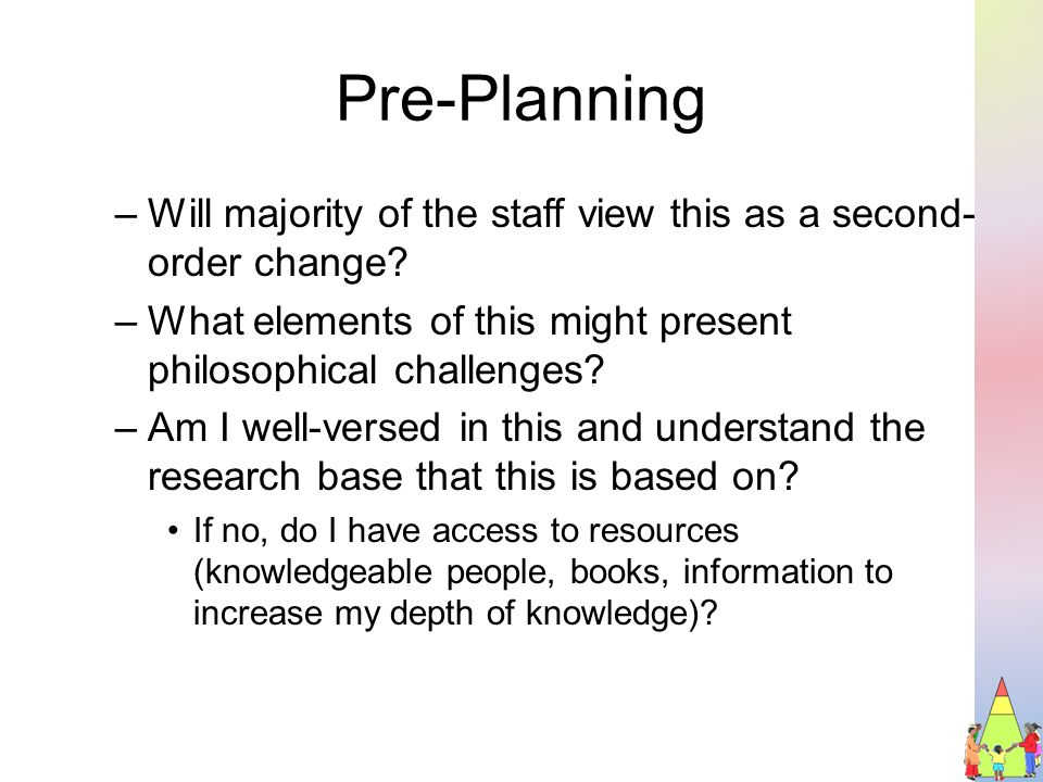 Pre-Planning –What do the 7 leadership responsibilities necessary for leading second order change look like through the lens of this practice/program/intervention.