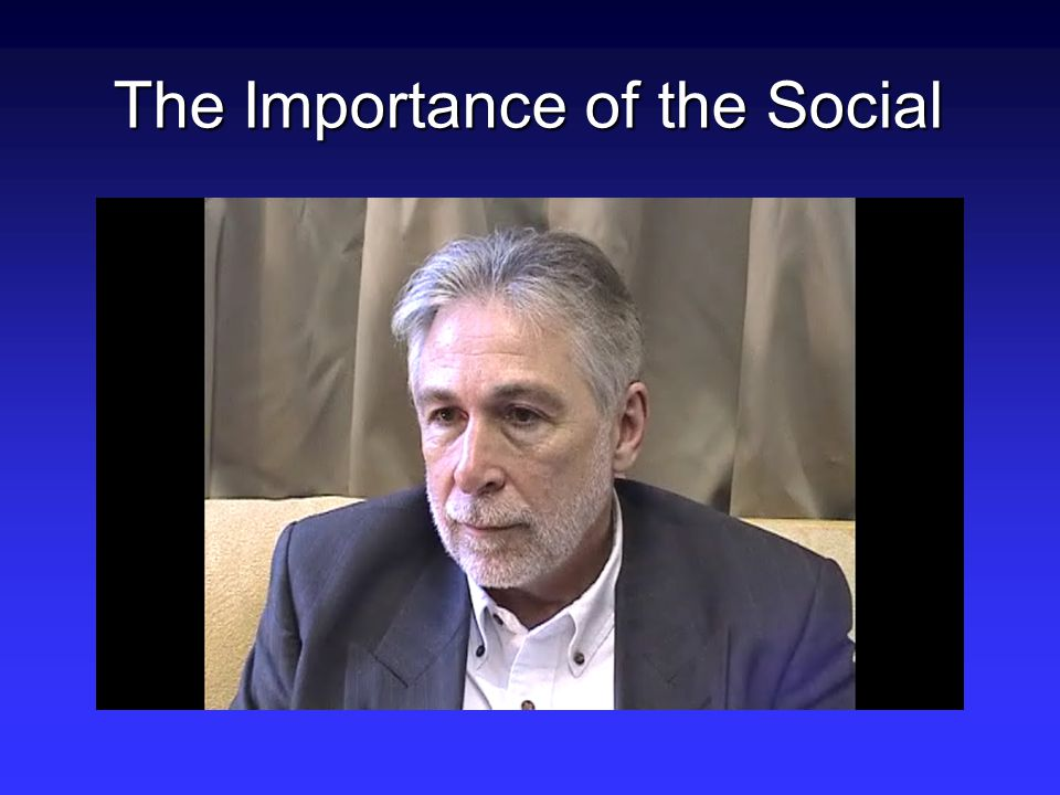 The Importance of the Social