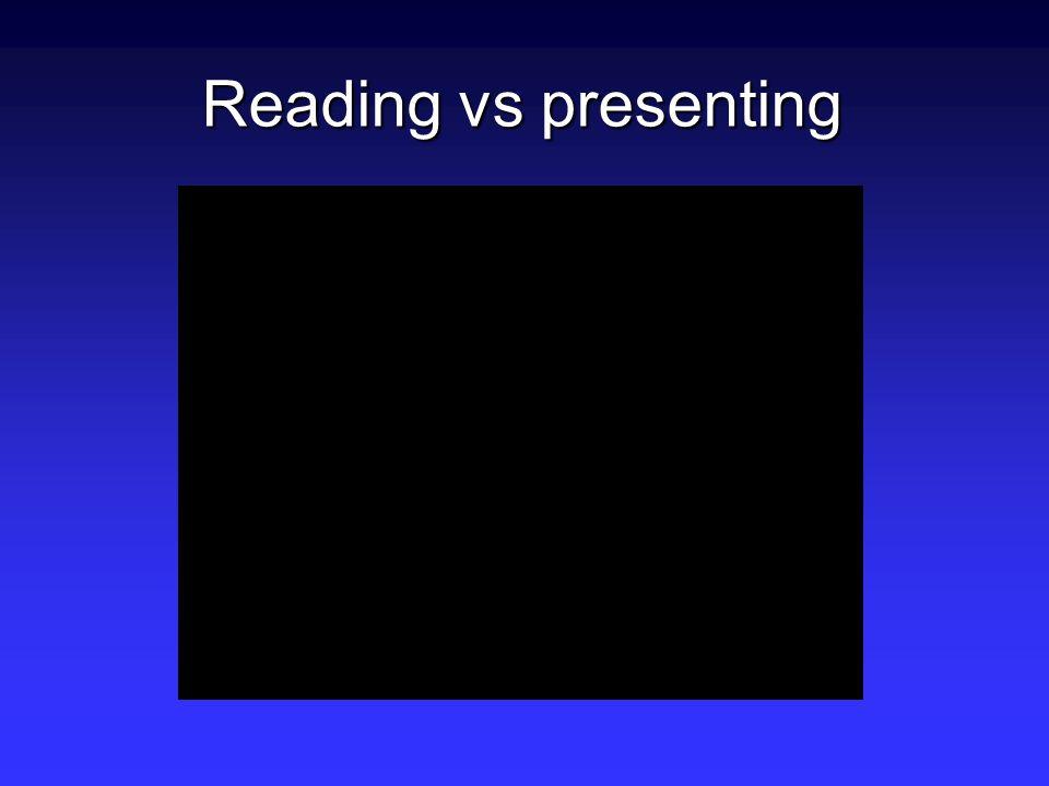Reading vs presenting