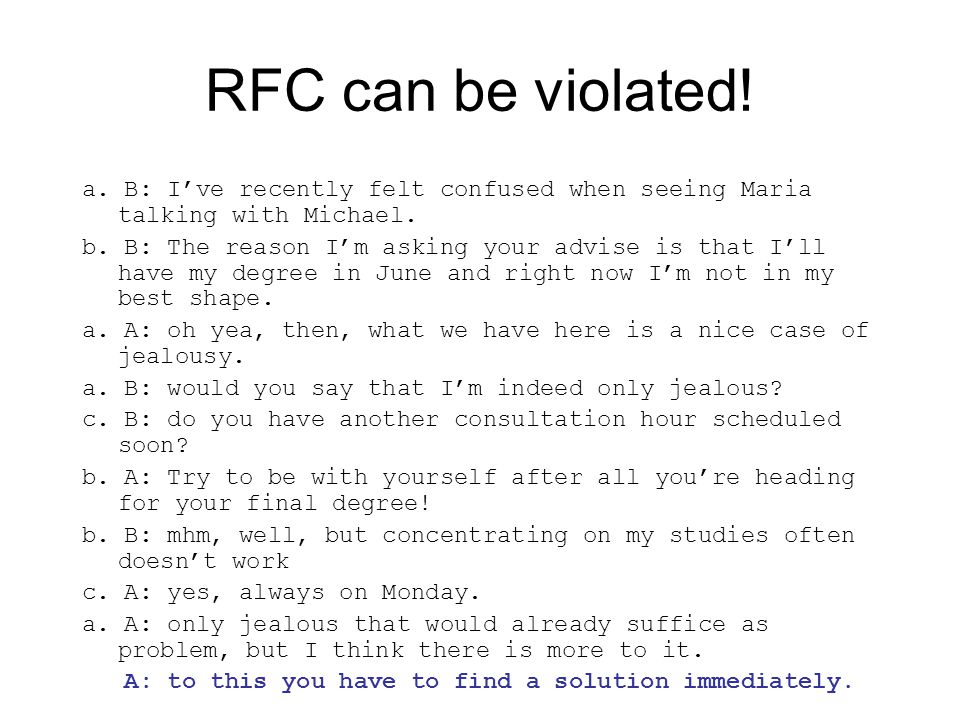RFC can be violated. a. B: I've recently felt confused when seeing Maria talking with Michael.