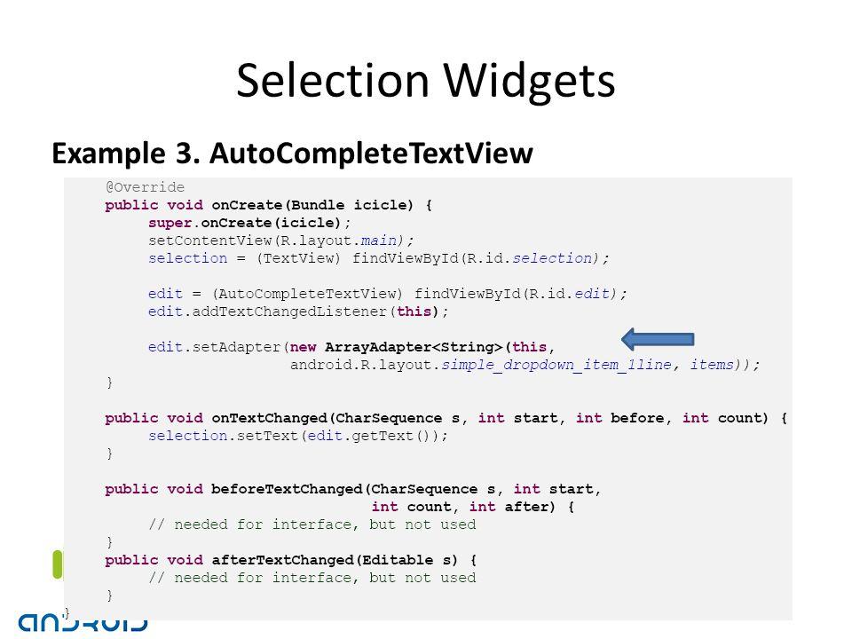 Selection Widgets Example 3. AutoCompleteTextView