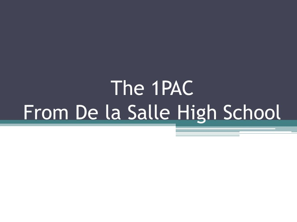 The 1PAC From De la Salle High School