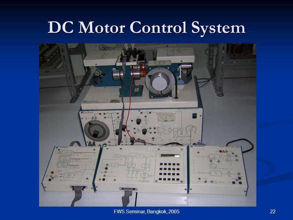 22FWS Seminar, Bangkok, 2005 DC Motor Control System