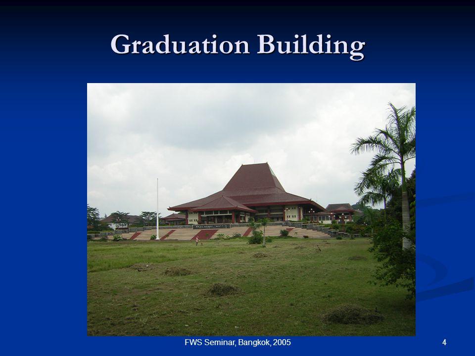 4FWS Seminar, Bangkok, 2005 Graduation Building