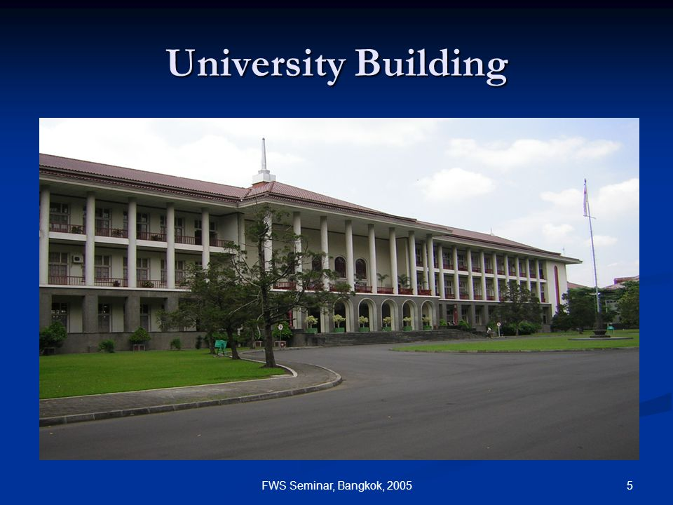 5FWS Seminar, Bangkok, 2005 University Building