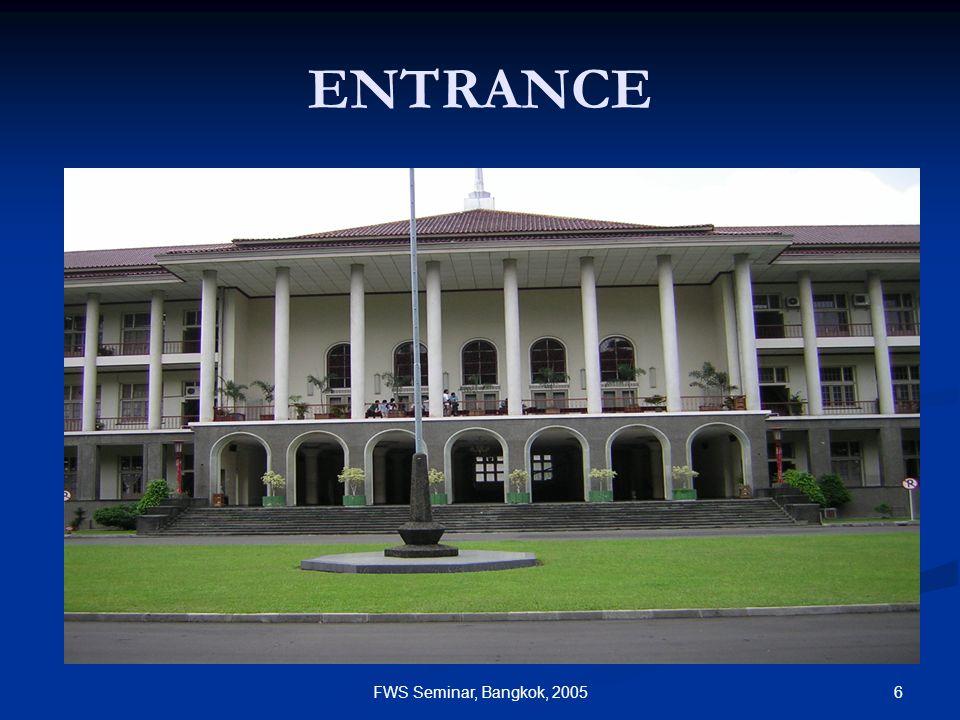 6FWS Seminar, Bangkok, 2005 ENTRANCE
