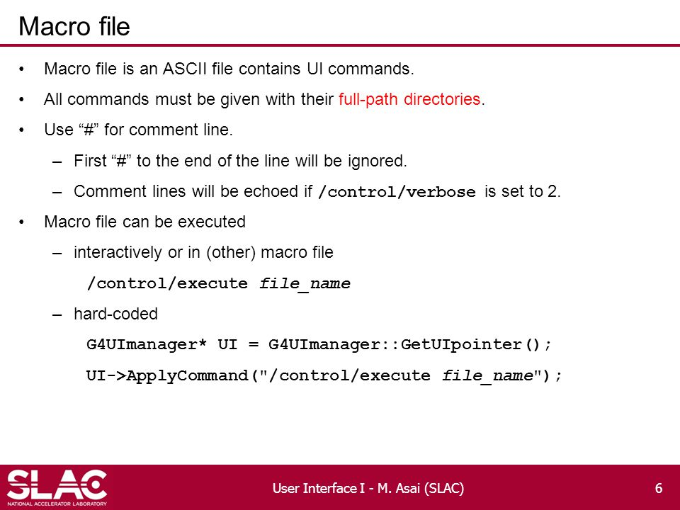 """Macro file Macro file is an ASCII file contains UI commands. All commands must be given with their full-path directories. Use """"#"""" for comment line. –F"""