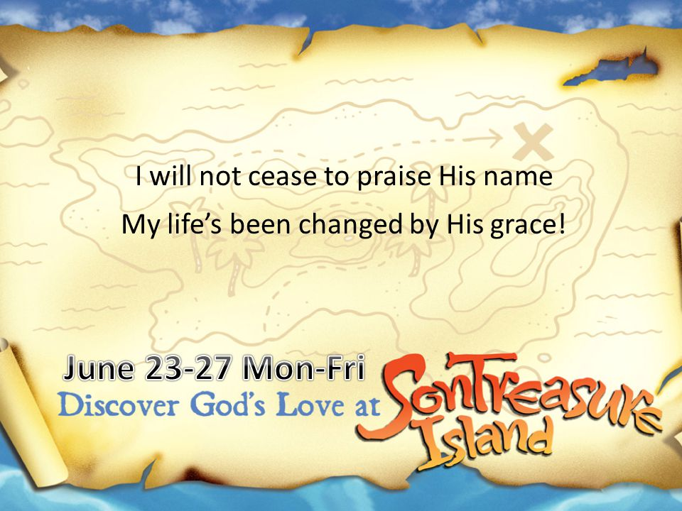 I will not cease to praise His name My life's been changed by His grace!