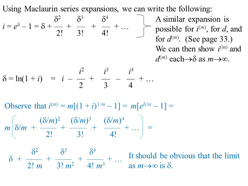 Using Maclaurin series expansions, we can write the following:  2  3  4 i = e  – 1 =  + — +— +— + … 2!3!4.