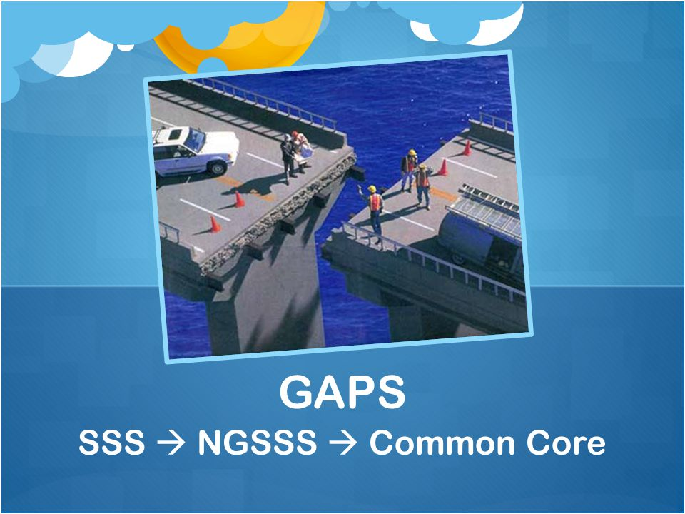 GAPS SSS  NGSSS  Common Core