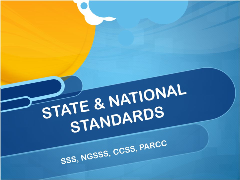 SSS, NGSSS, CCSS, PARCC STATE & NATIONAL STANDARDS