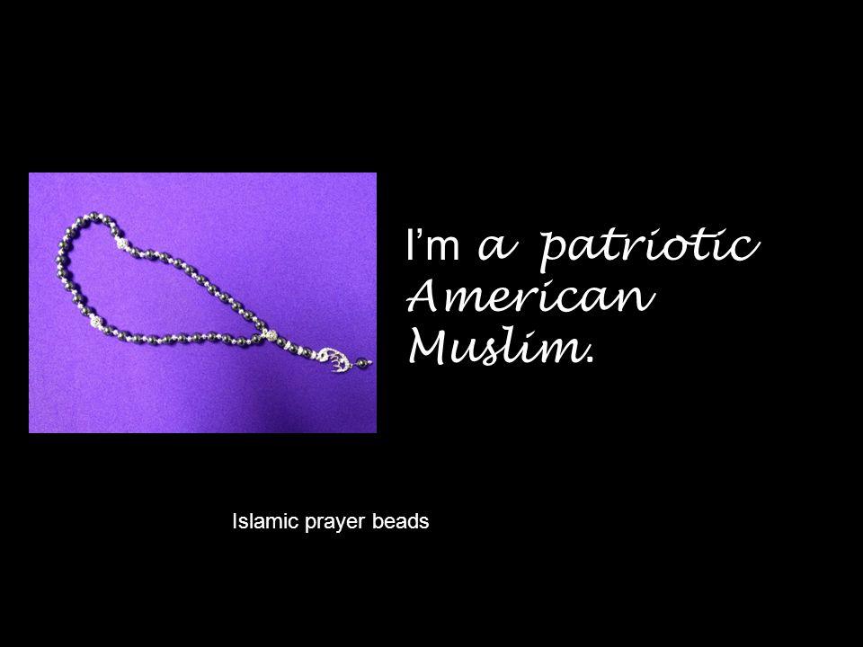 Islamic prayer beads I'm a patriotic American Muslim.