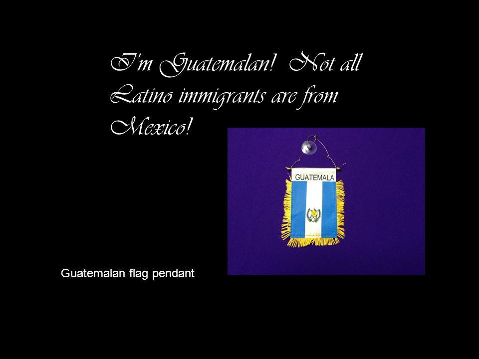 I'm Guatemalan! Not all Latino immigrants are from Mexico! Guatemalan flag pendant