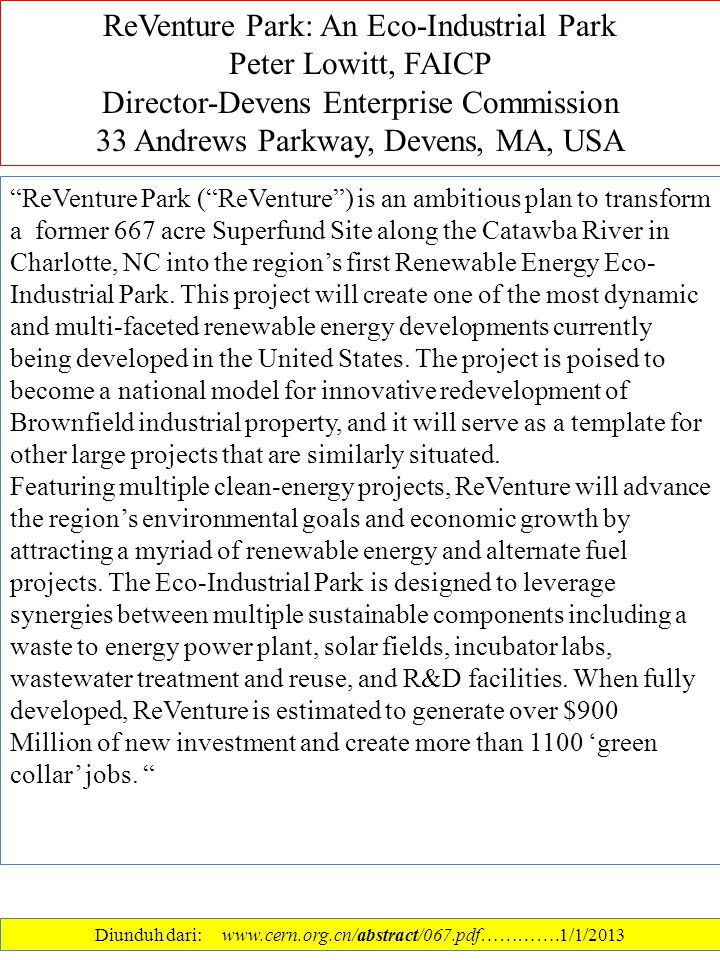 ReVenture Park ( ReVenture ) is an ambitious plan to transform a former 667 acre Superfund Site along the Catawba River in Charlotte, NC into the region's first Renewable Energy Eco- Industrial Park.