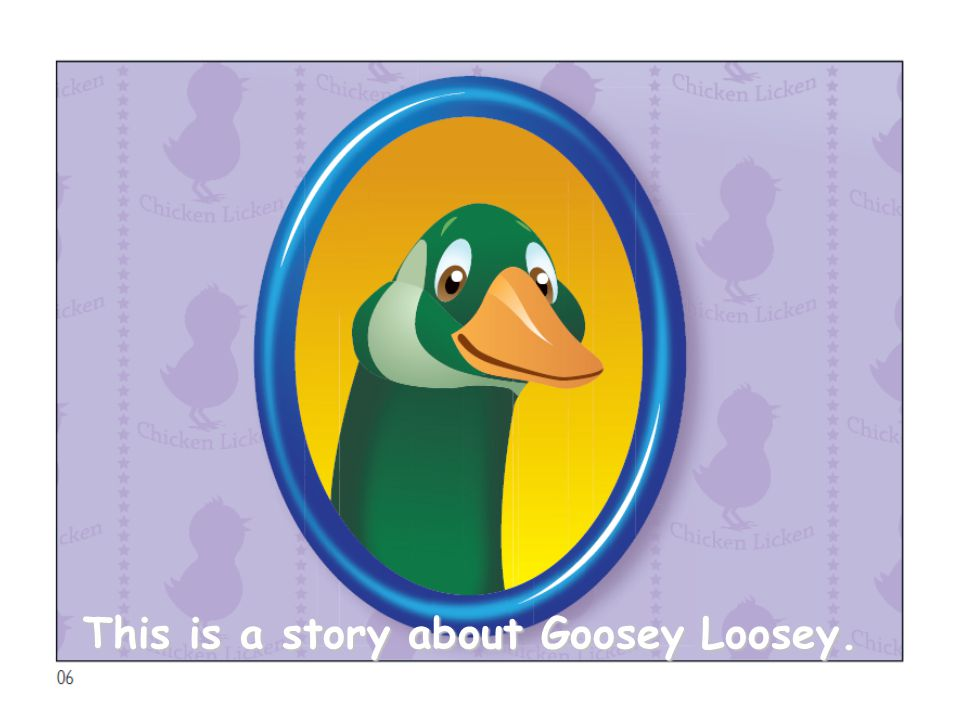 This is a story about Goosey Loosey.