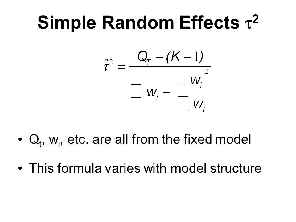 Simple Random Effects  2 Q t, w i, etc.