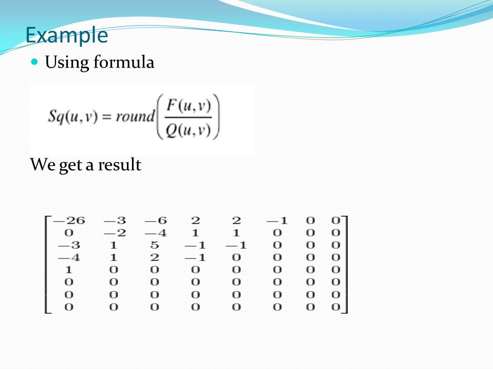 Example Using formula We get a result