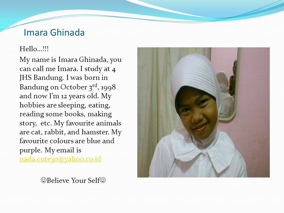 Imara Ghinada Hello...!!.My name is Imara Ghinada, you can call me Imara.