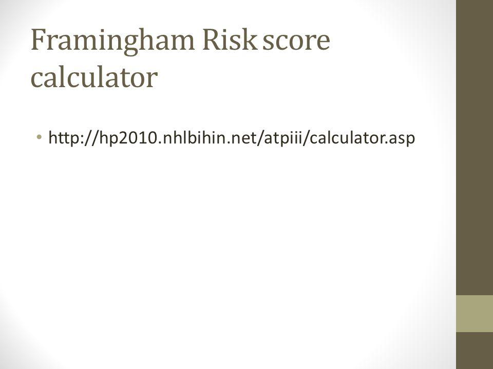 Framingham Risk score calculator http://hp2010.nhlbihin.net/atpiii/calculator.asp