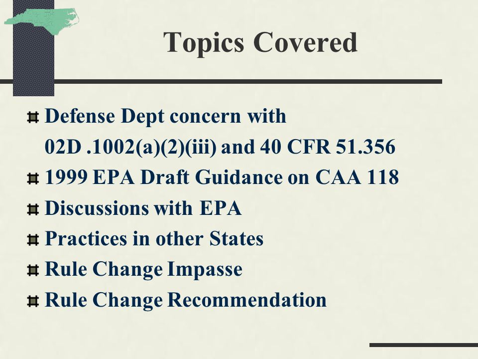Topics Covered Defense Dept concern with 02D.1002(a)(2)(iii) and 40 CFR 51.356 1999 EPA Draft Guidance on CAA 118 Discussions with EPA Practices in ot