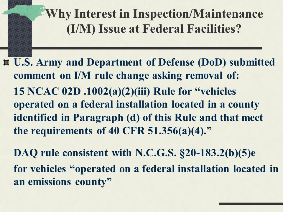 Why Interest in Inspection/Maintenance (I/M) Issue at Federal Facilities? U.S. Army and Department of Defense (DoD) submitted comment on I/M rule chan