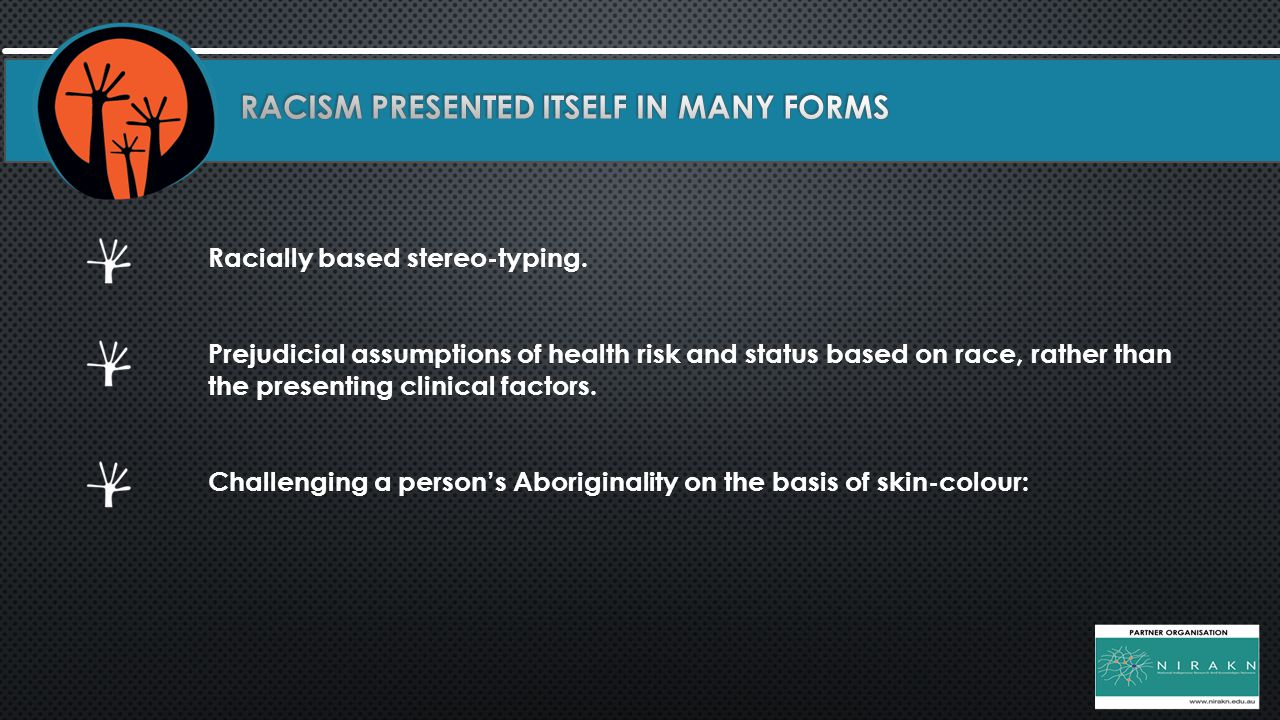 Racially based stereo-typing. Prejudicial assumptions of health risk and status based on race, rather than the presenting clinical factors. Challengin