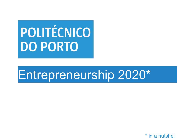 Entrepreneurship 2020* * in a nutshell