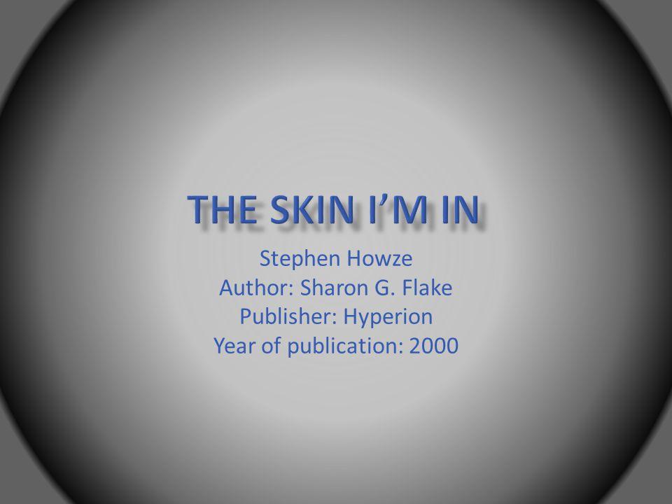 Stephen Howze Author: Sharon G. Flake Publisher: Hyperion Year of publication: 2000