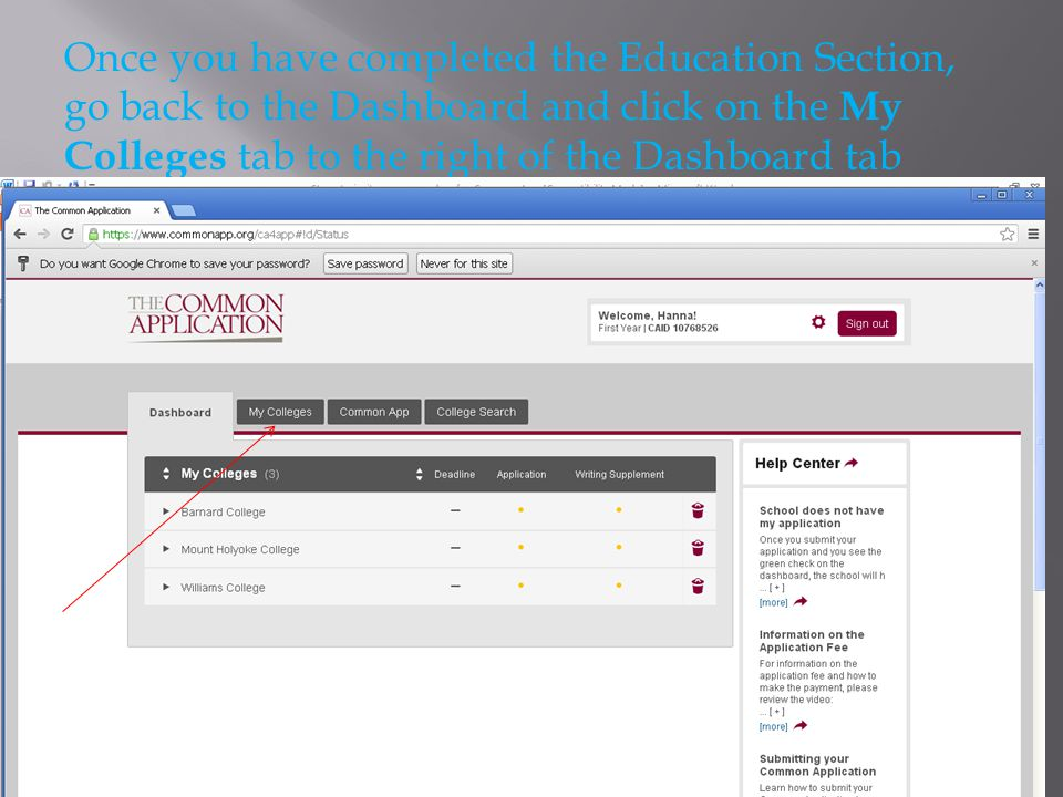 Once you have completed the Education Section, go back to the Dashboard and click on the My Colleges tab to the right of the Dashboard tab