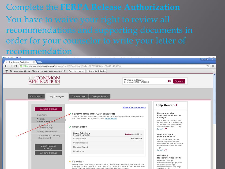 Complete the FERPA Release Authorization You have to waive your right to review all recommendations and supporting documents in order for your counselor to write your letter of recommendation