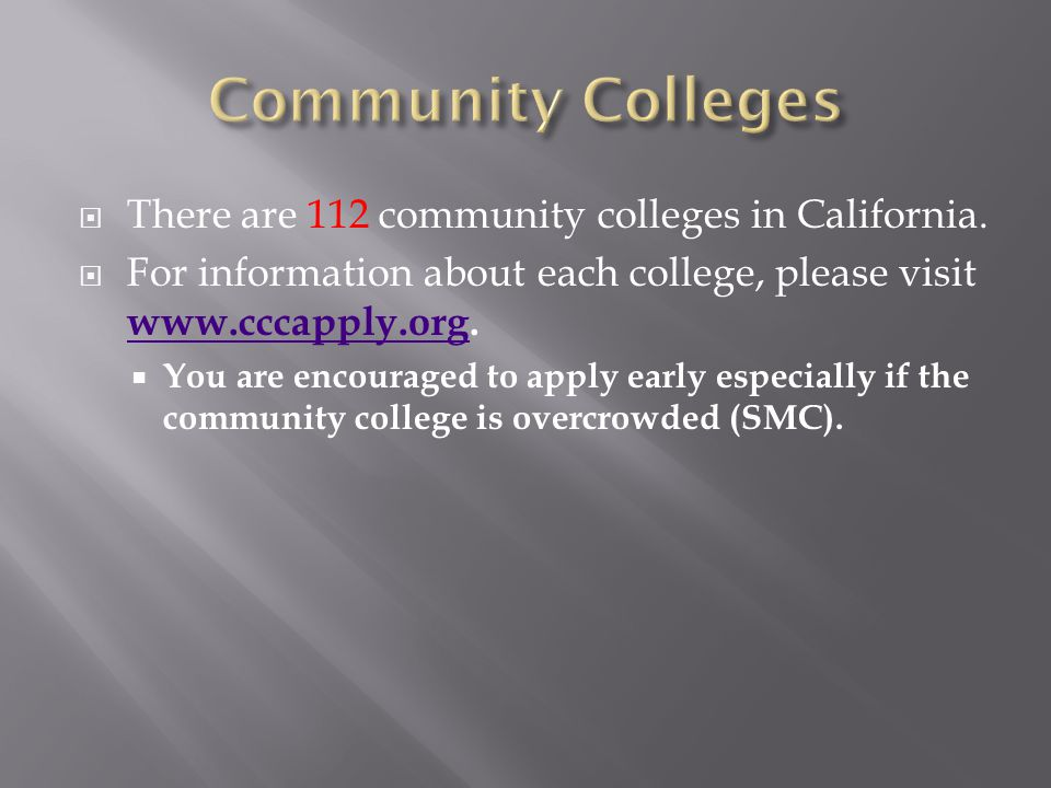  There are 112 community colleges in California.