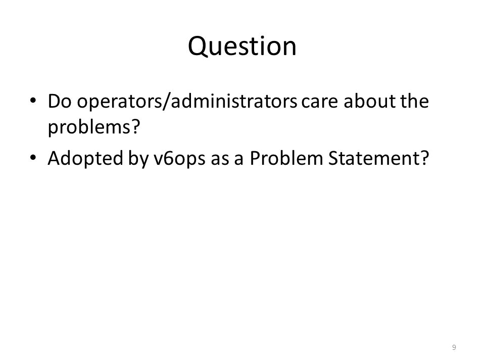 Question Do operators/administrators care about the problems.