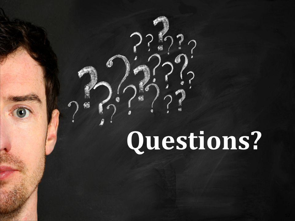 Questions? 52