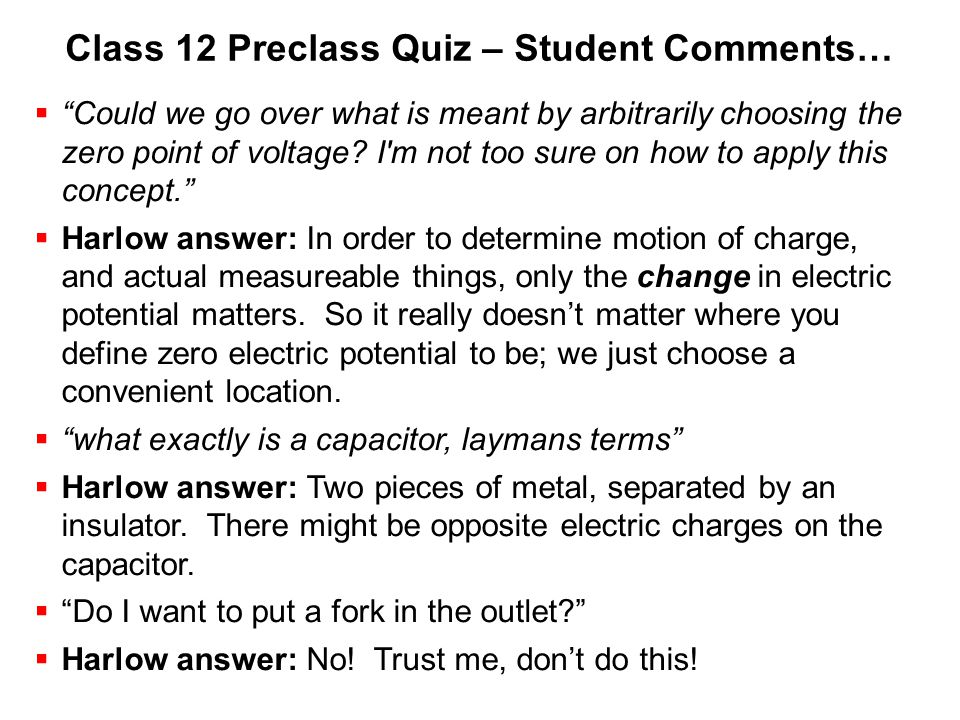 "Class 12 Preclass Quiz – Student Comments…  ""Could we go over what is meant by arbitrarily choosing the zero point of voltage? I'm not too sure on ho"