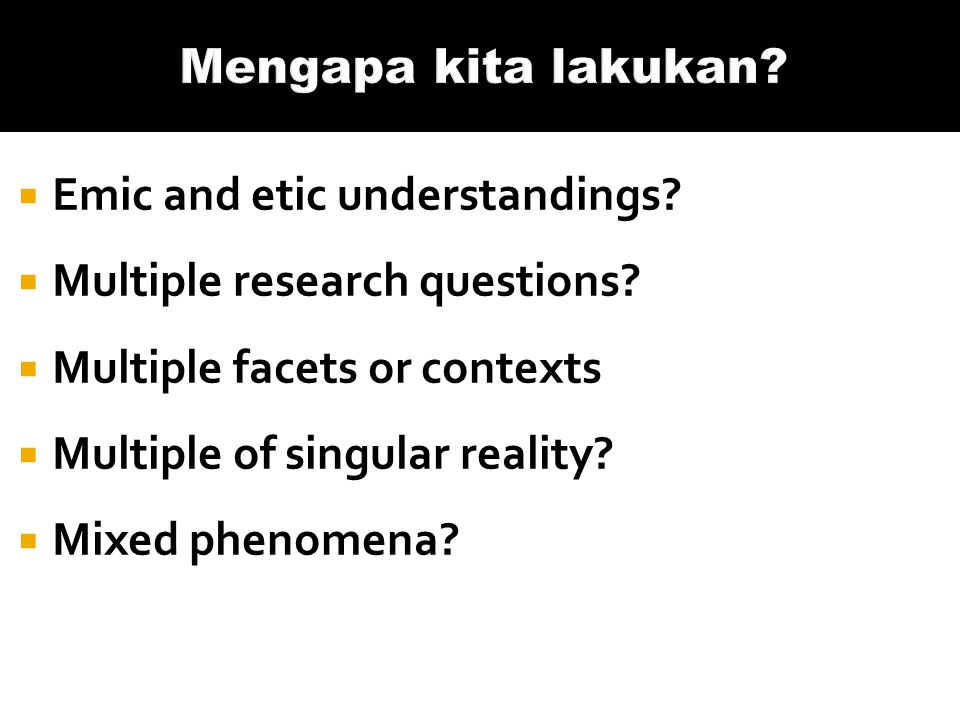  Emic and etic understandings.  Multiple research questions.
